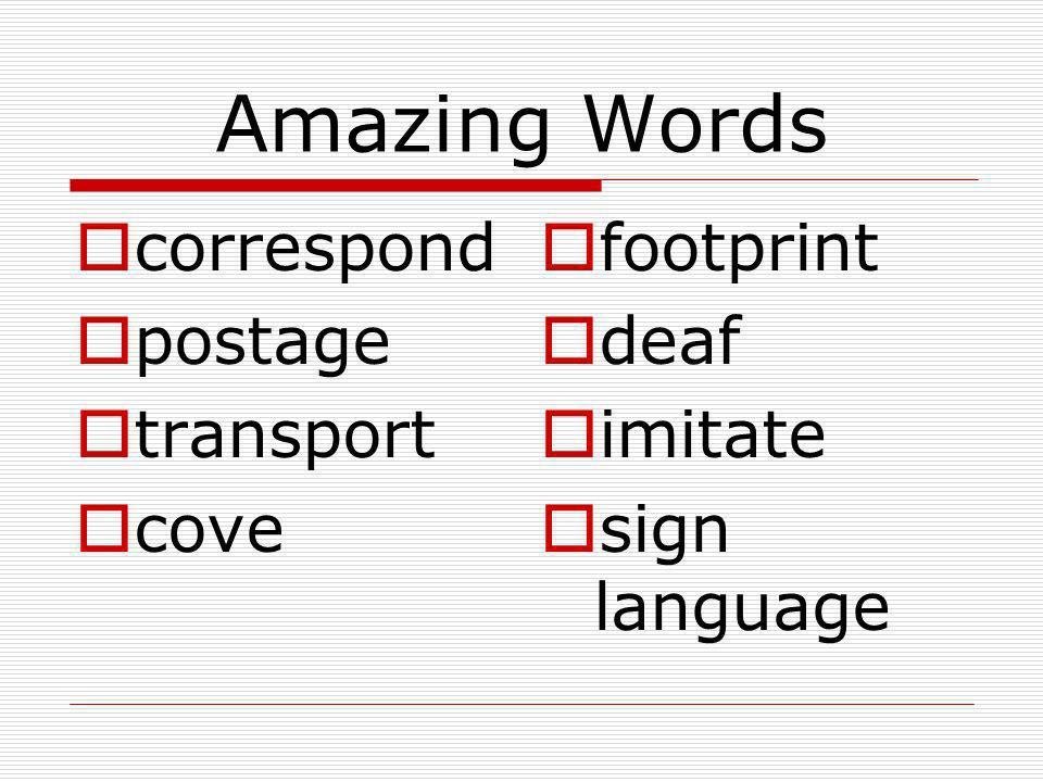 Amazing Words correspond postage transport cove footprint deaf imitate