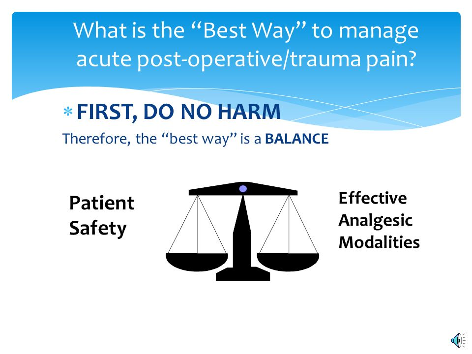 pain a balance between analgesia and Sedation and analgesia in critically ill  the implementation of standards for pain assessment and treat-  siveness7 the balance between preservation of the.