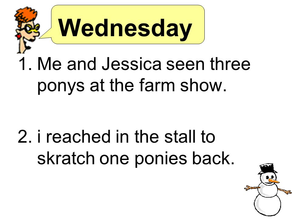 Wednesday Me and Jessica seen three ponys at the farm show.