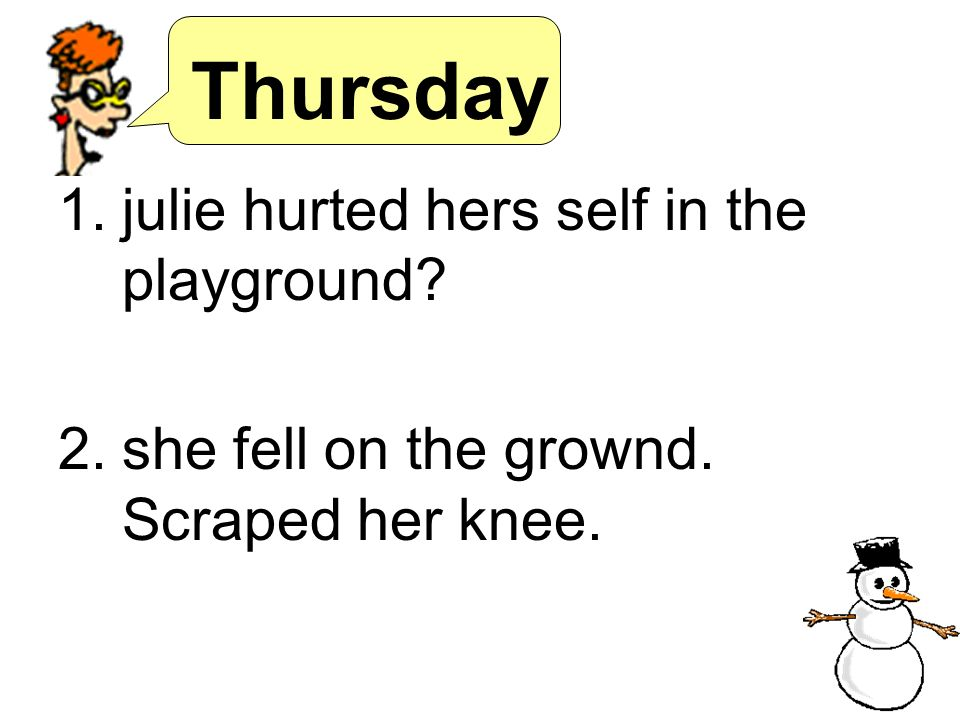 Thursday julie hurted hers self in the playground