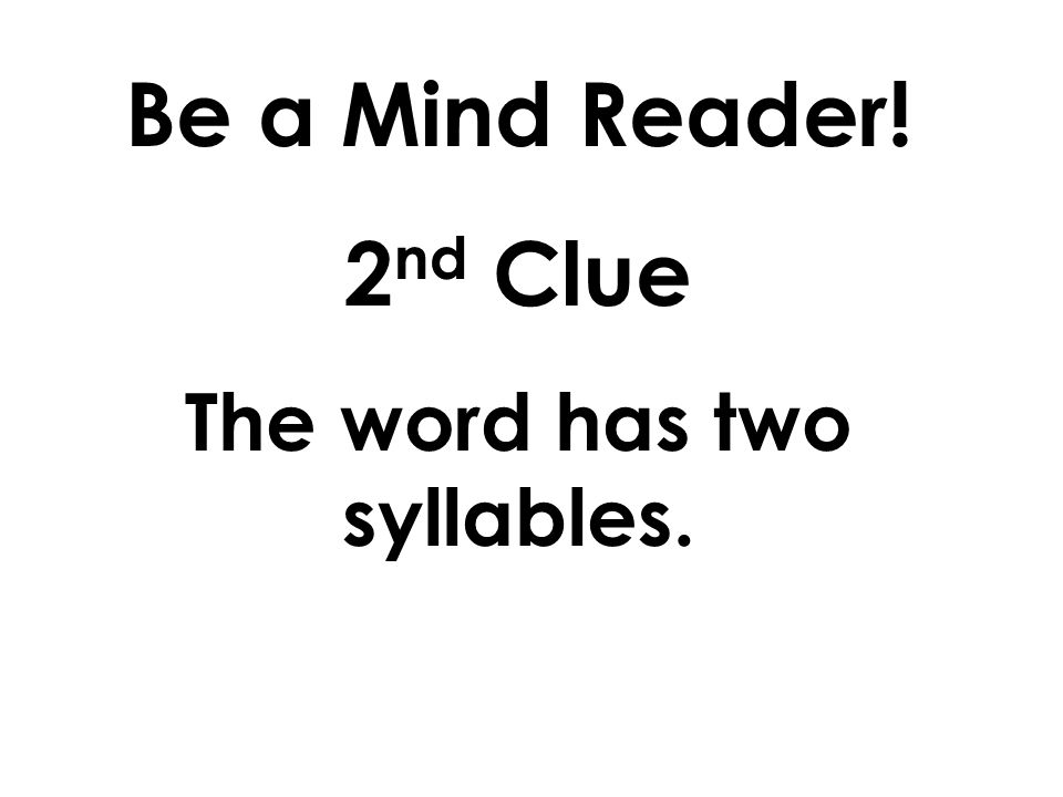 The word has two syllables.