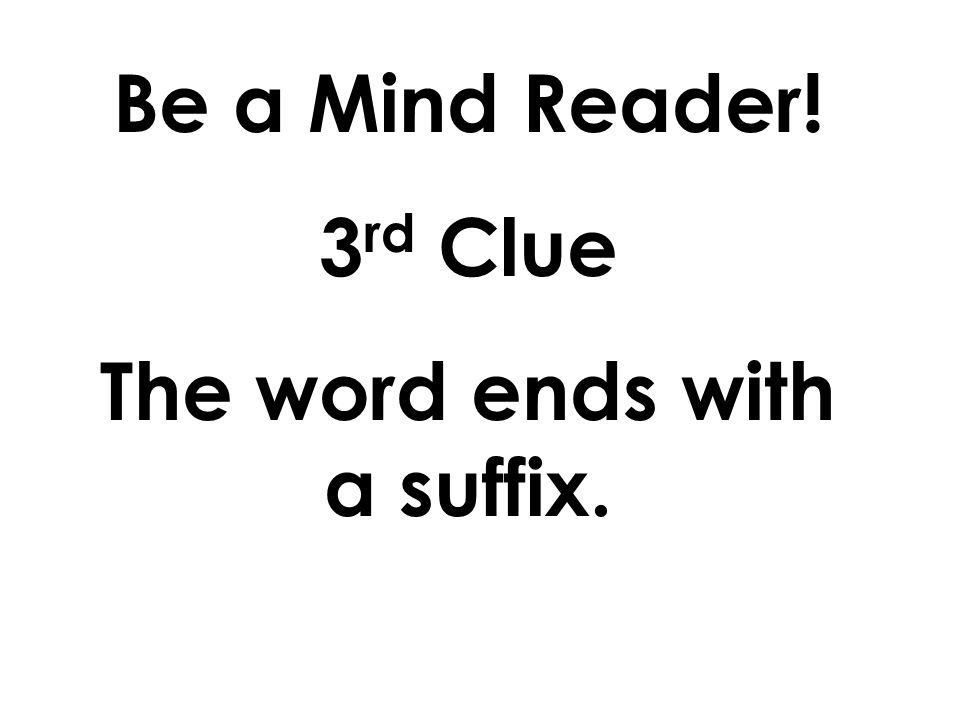 The word ends with a suffix.