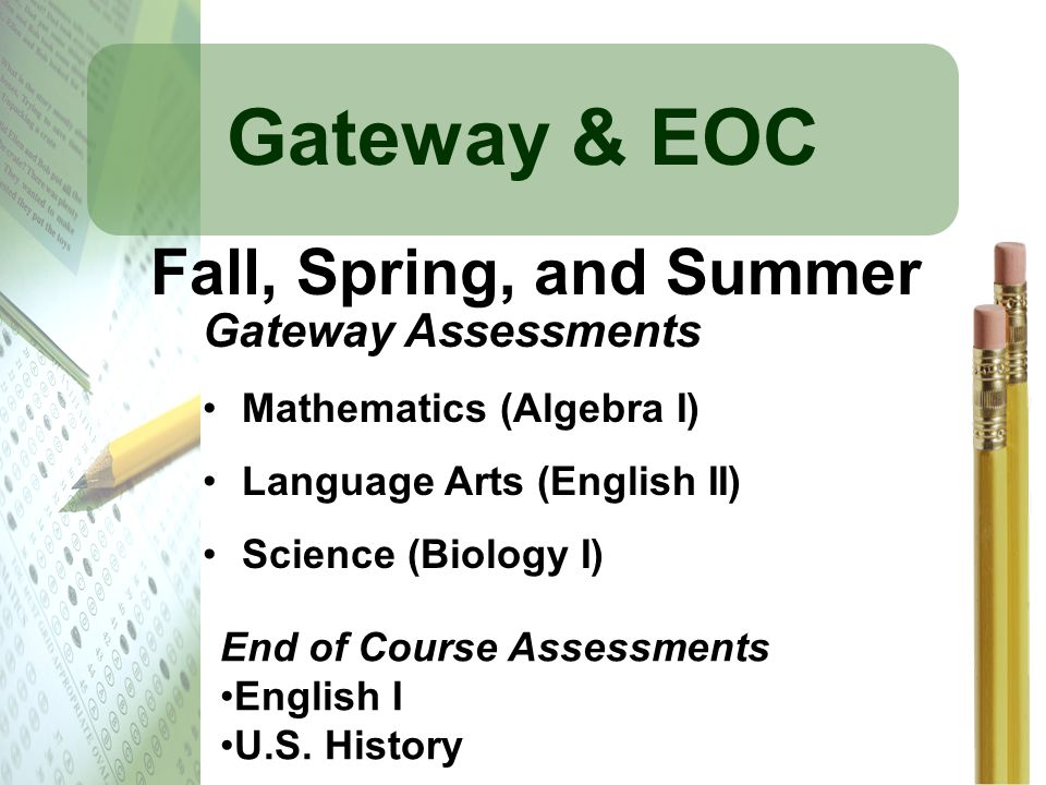 Gateway & EOC Fall, Spring, and Summer Gateway Assessments