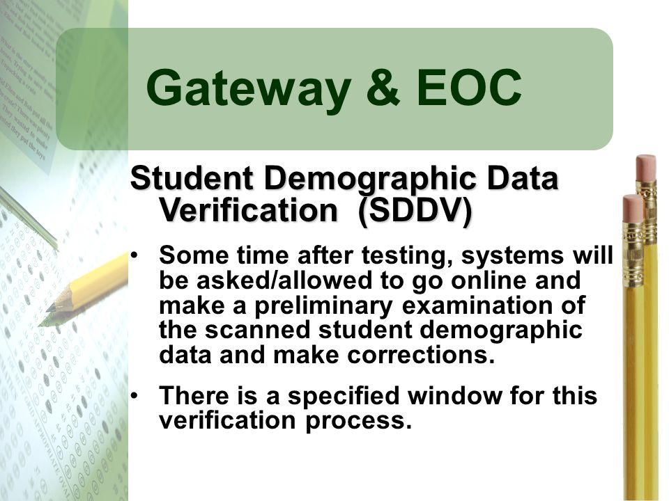 Gateway & EOC Student Demographic Data Verification (SDDV)