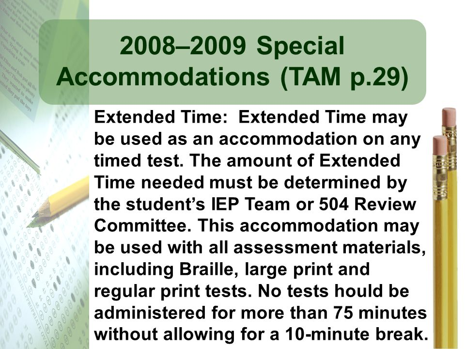 2008–2009 Special Accommodations (TAM p.29)