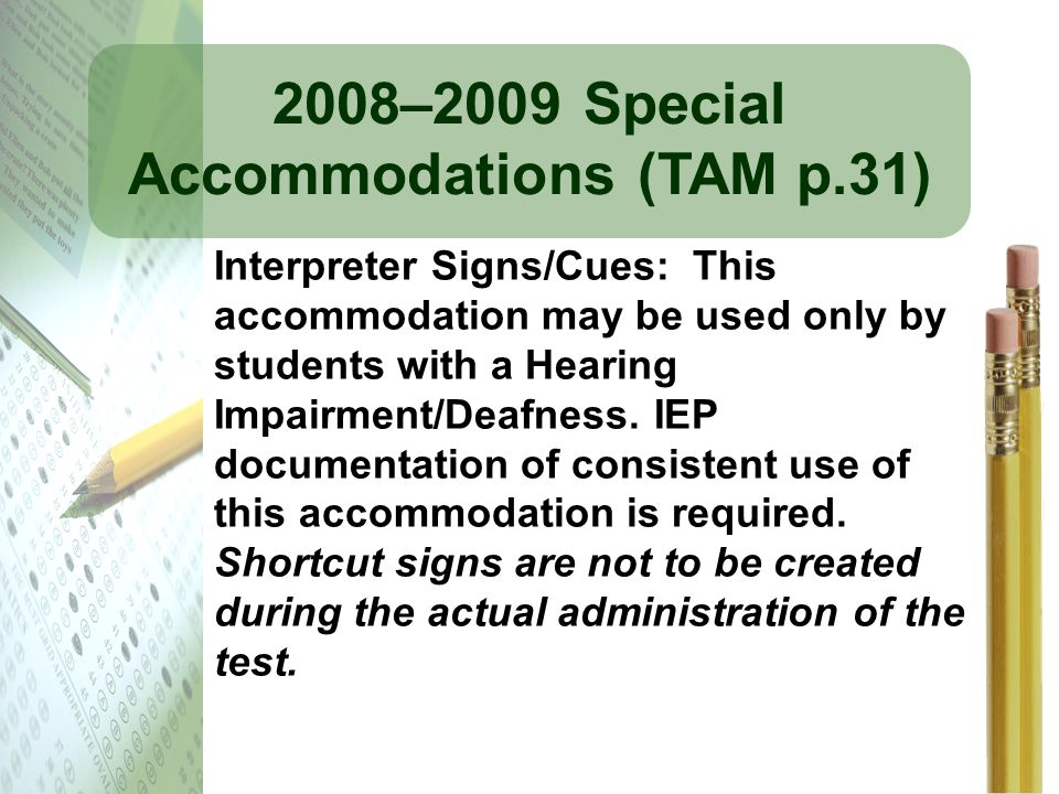 2008–2009 Special Accommodations (TAM p.31)