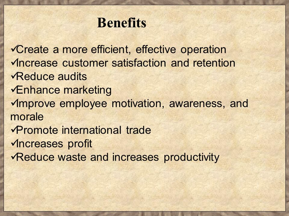 Benefits Create a more efficient, effective operation