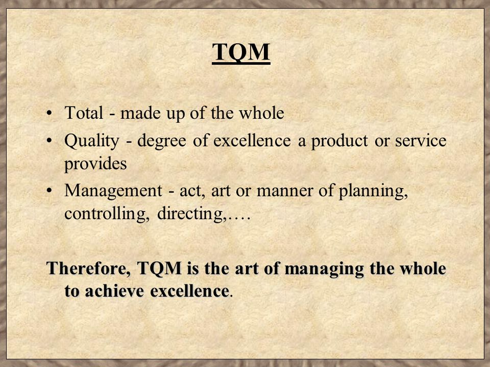 TQM Total - made up of the whole