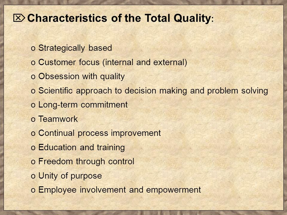 Characteristics of the Total Quality: