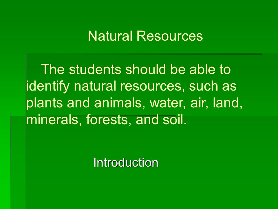 Natural resources the students should be able to identify for Soil as a resource introduction