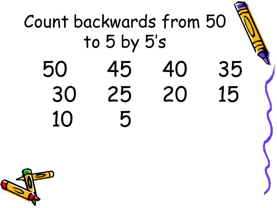 Count backwards from 50 to 5 by 5's