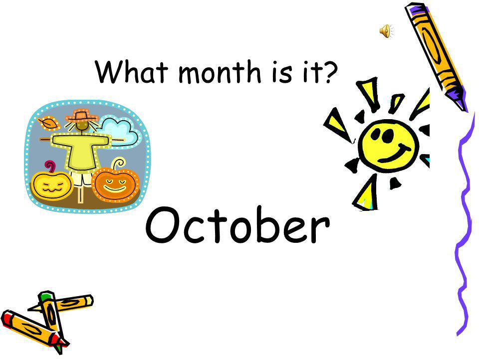 What month is it October