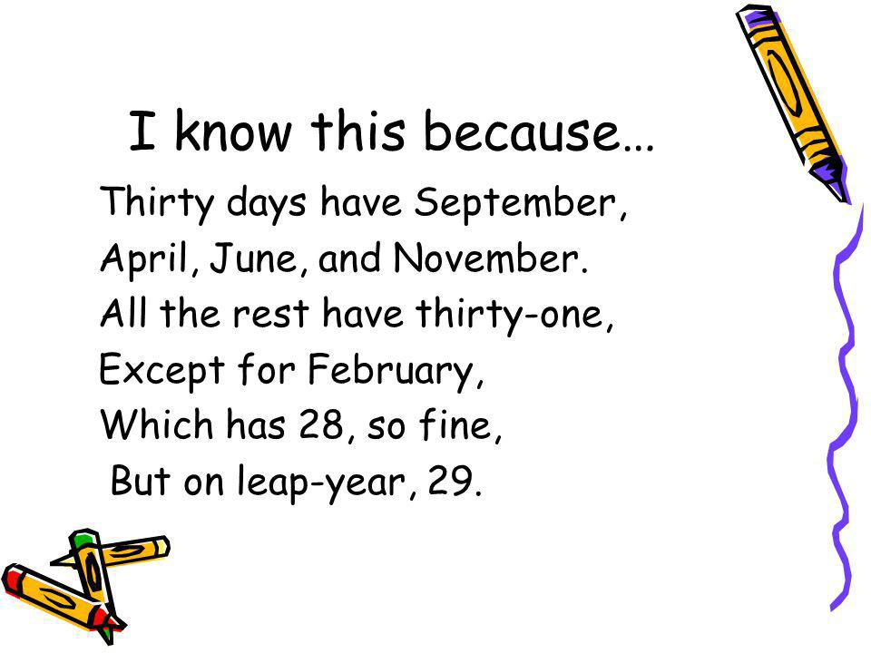 I know this because… Thirty days have September,