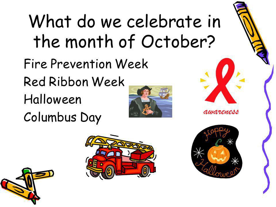 What do we celebrate in the month of October