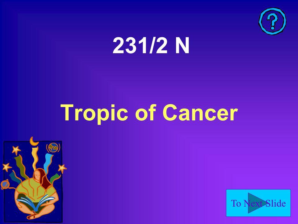 231/2 N Tropic of Cancer