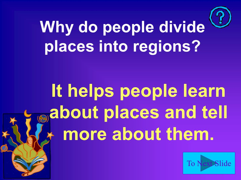 Why do people divide places into regions