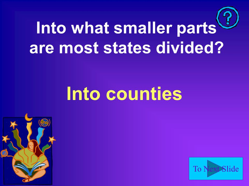 Into what smaller parts are most states divided