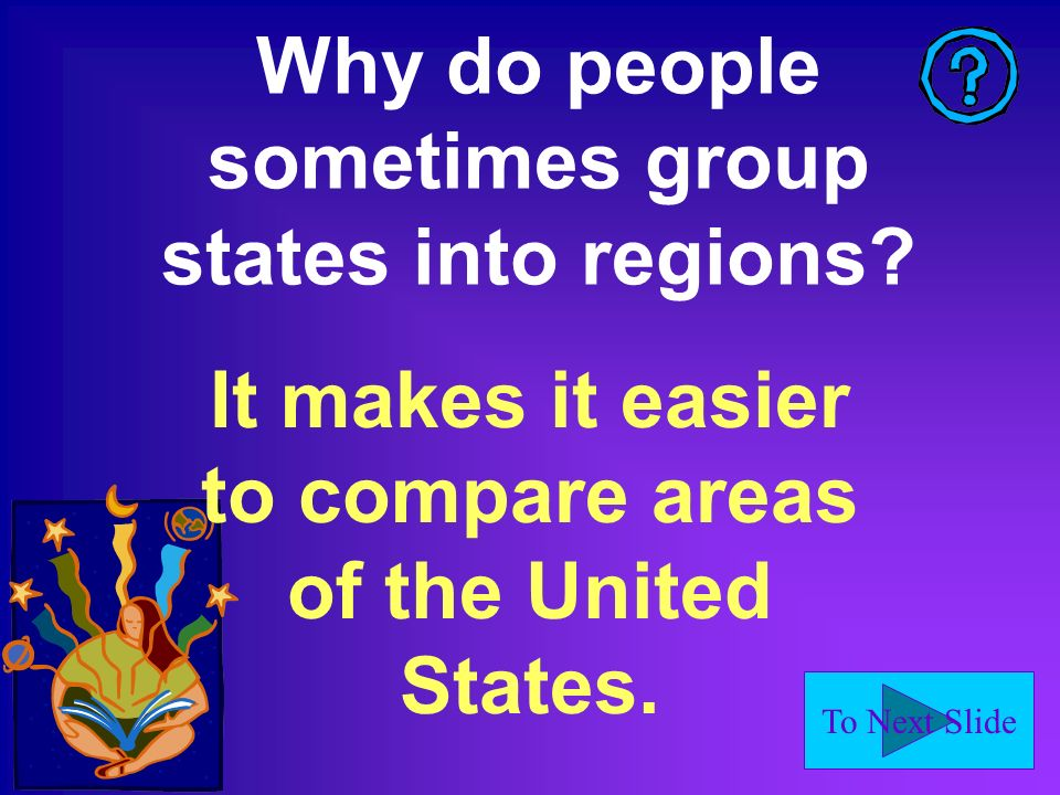 Why do people sometimes group states into regions