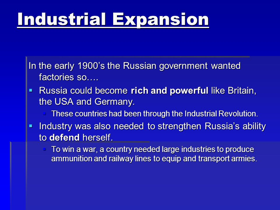 Industrial Expansion In the early 1900's the Russian government wanted factories so….
