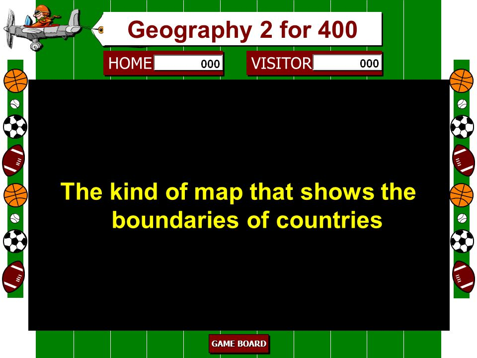 The kind of map that shows the boundaries of countries