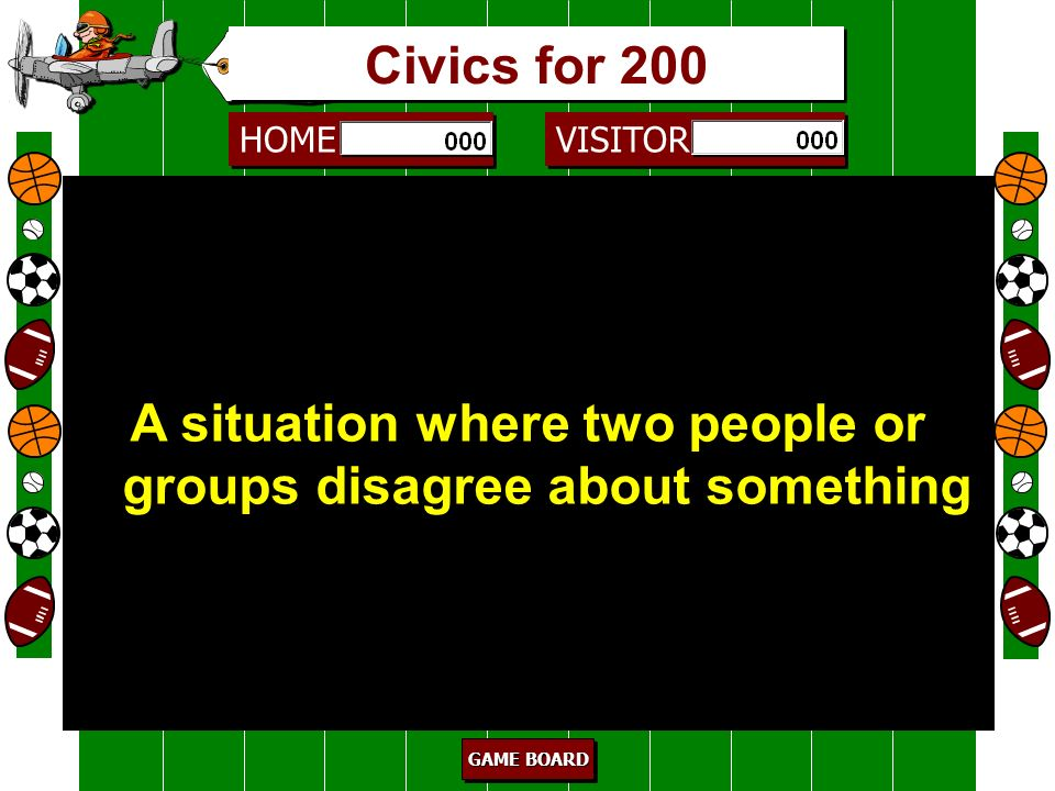 A situation where two people or groups disagree about something