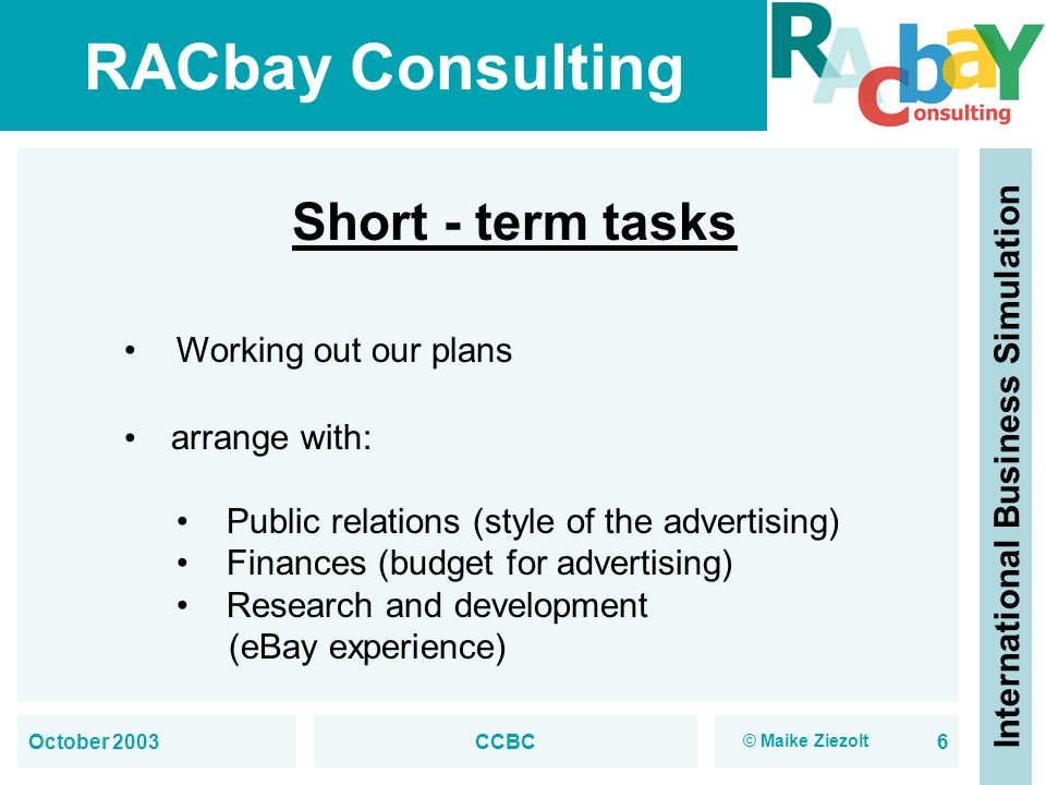 Short - term tasks Working out our plans arrange with:
