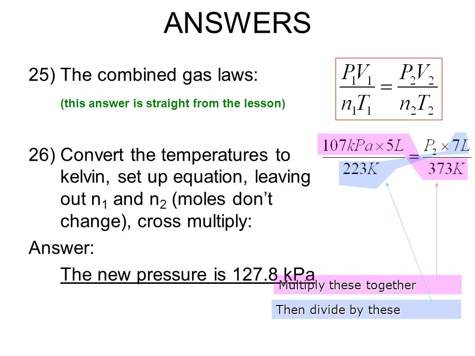 ANSWERS The combined gas laws: