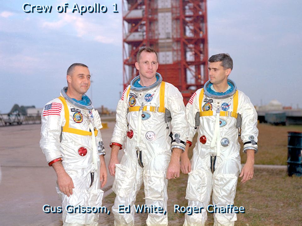 Crew of Apollo 1 Gus Grissom, Ed White, Roger Chaffee