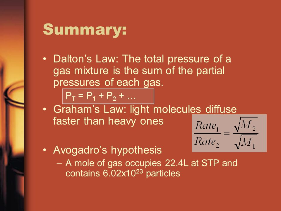 Summary: Dalton's Law: The total pressure of a gas mixture is the sum of the partial pressures of each gas.