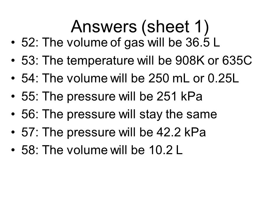 Answers (sheet 1) 52: The volume of gas will be 36.5 L