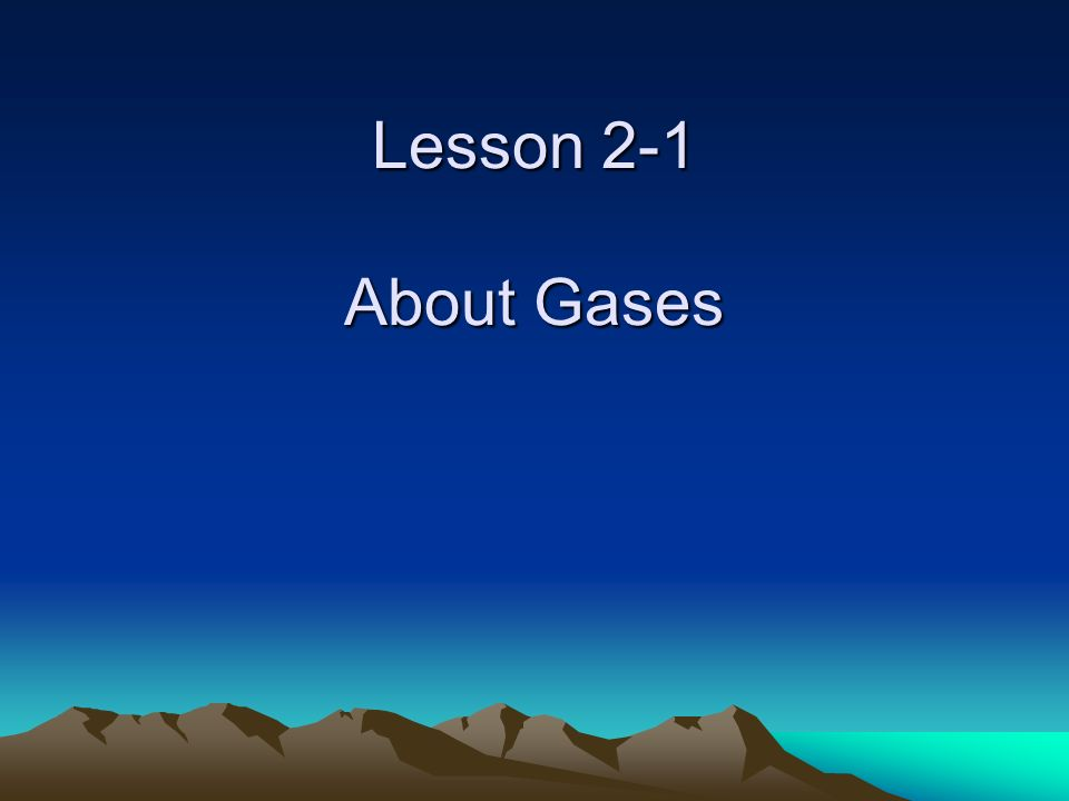Lesson 2-1 About Gases