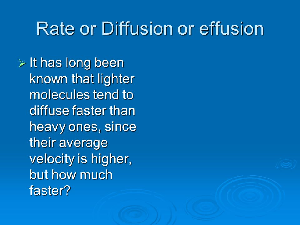 Rate or Diffusion or effusion