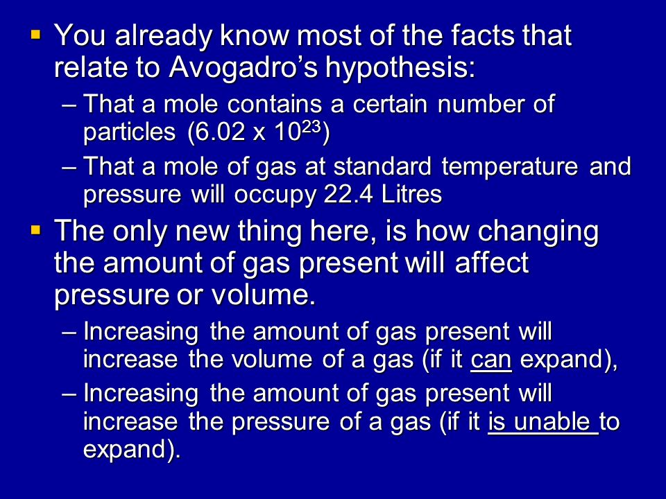 You already know most of the facts that relate to Avogadro's hypothesis: