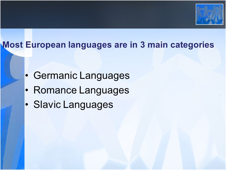 Most European languages are in 3 main categories