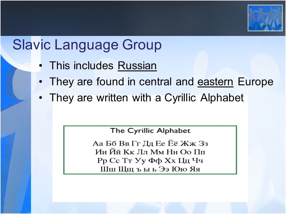 Slavic Language Group This includes Russian