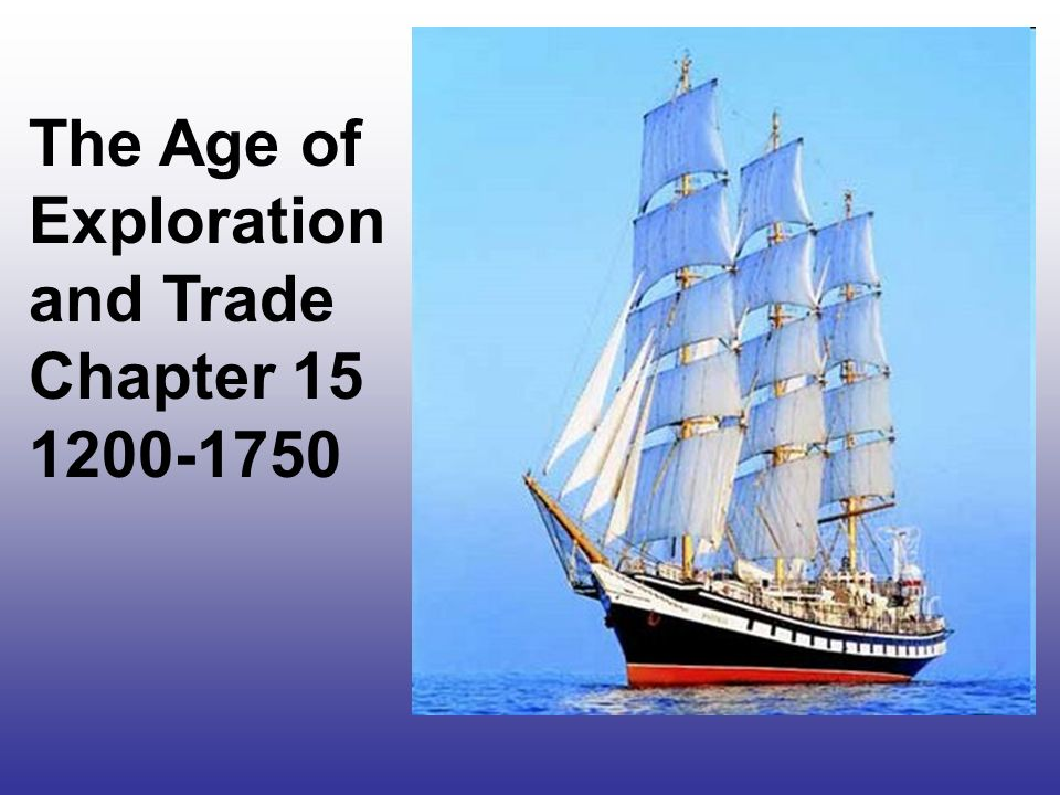 Ch 19 Age Of Exploration Slides: THE GLOBAL AGE CHAPTER 15 AND Ppt Video Online Download
