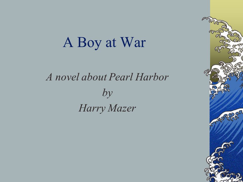 A novel about Pearl Harbor by Harry Mazer