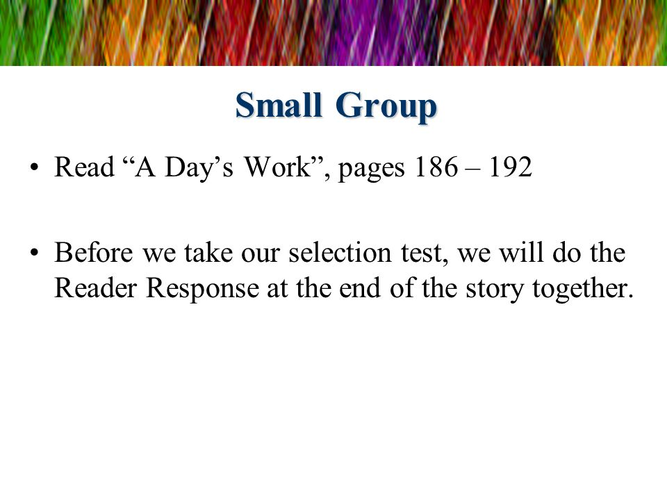 Small Group Read A Day's Work , pages 186 – 192