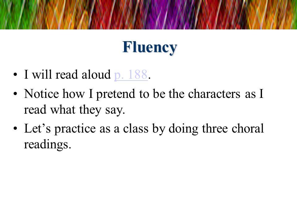 Fluency I will read aloud p. 188.
