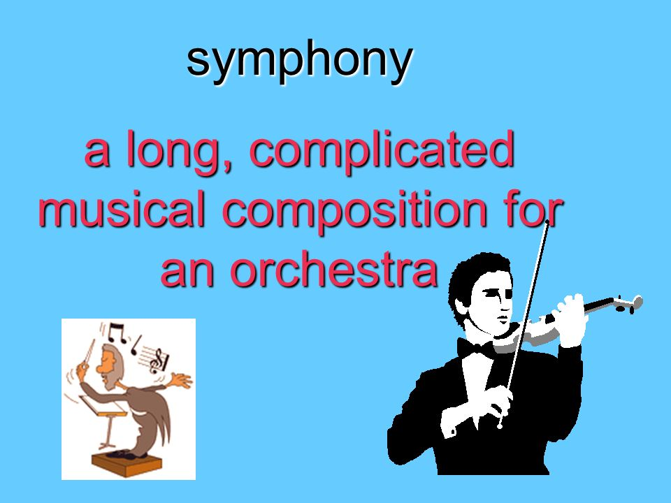 a long, complicated musical composition for an orchestra