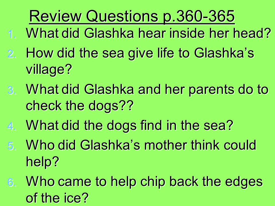 Review Questions p.360-365 What did Glashka hear inside her head