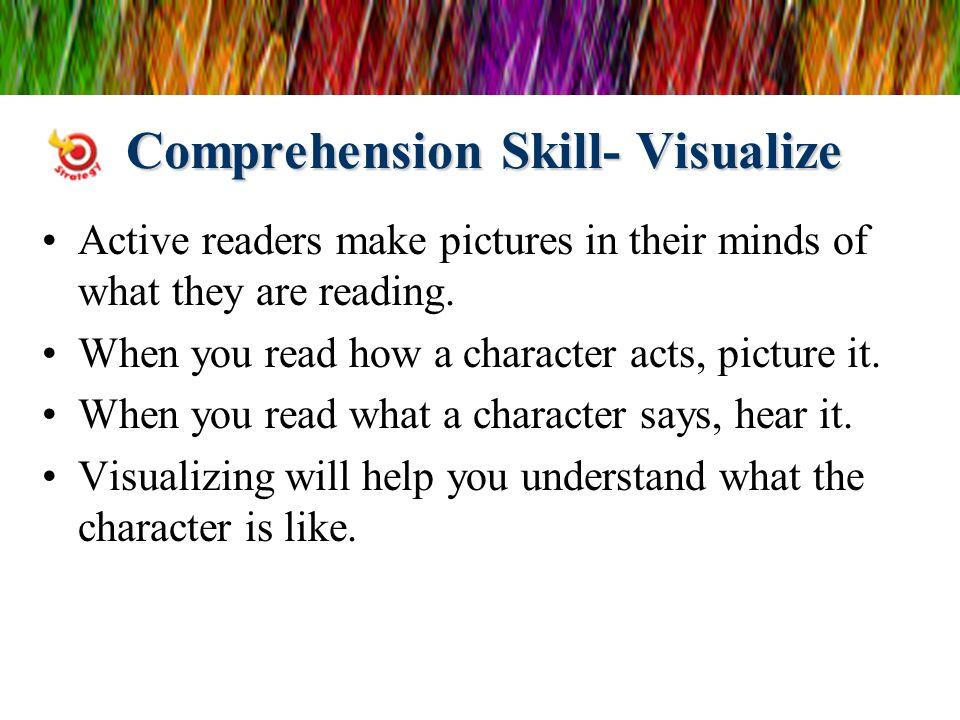 Comprehension Skill- Visualize