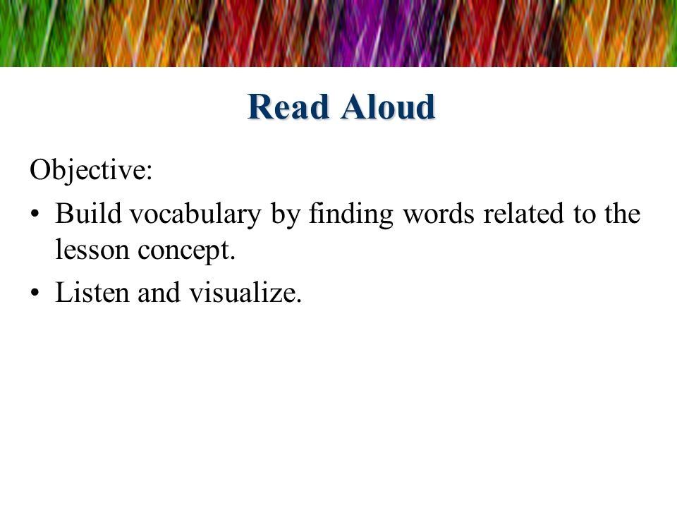 Read Aloud Objective: Build vocabulary by finding words related to the lesson concept.