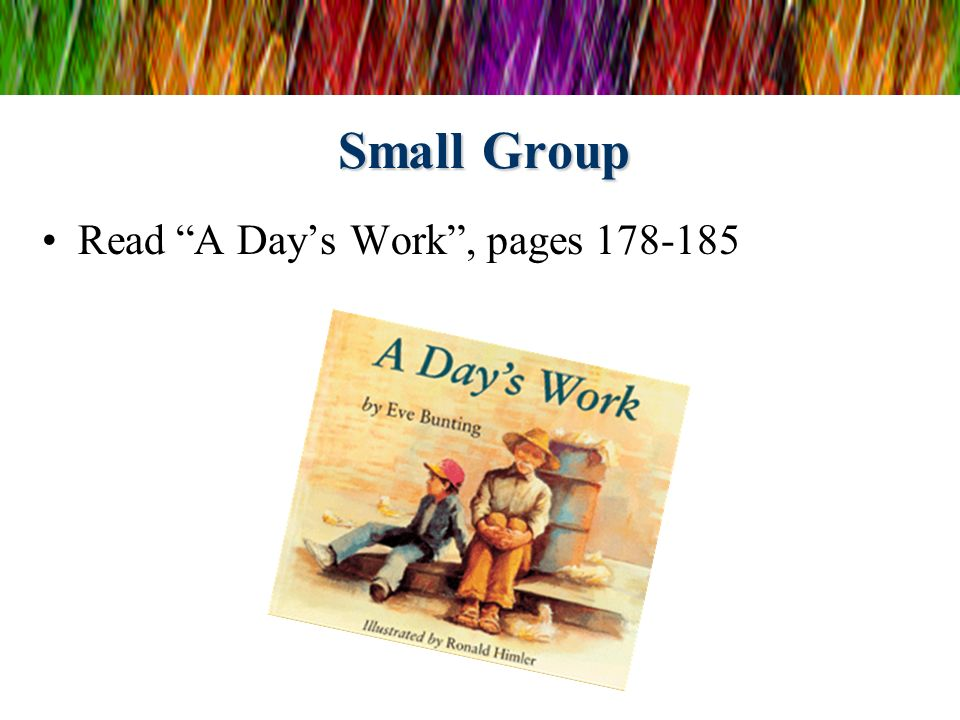 Small Group Read A Day's Work , pages 178-185