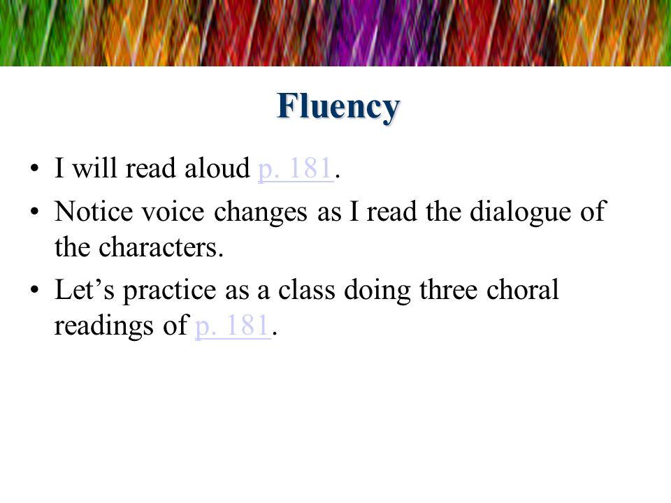 Fluency I will read aloud p. 181.