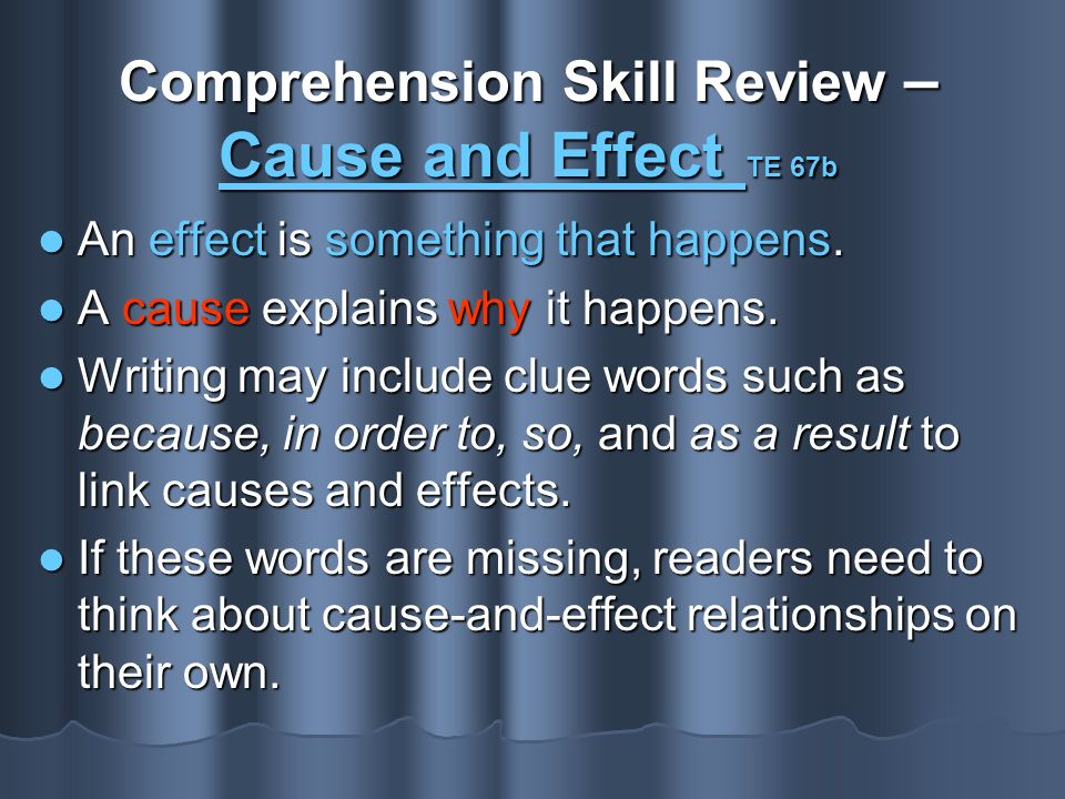Comprehension Skill Review – Cause and Effect TE 67b