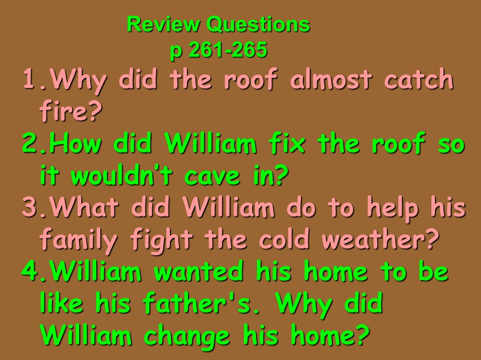 Review Questions p 261-265 Why did the roof almost catch fire