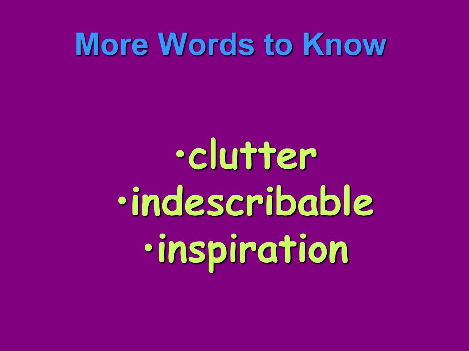 clutter indescribable inspiration