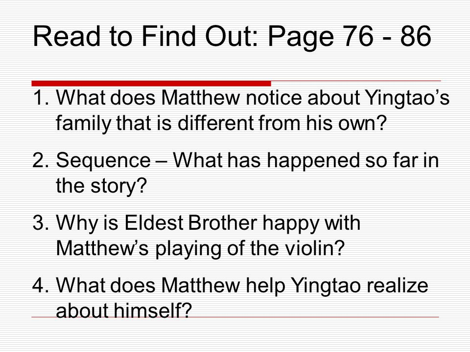 Read to Find Out: Page 76 - 86 What does Matthew notice about Yingtao's family that is different from his own
