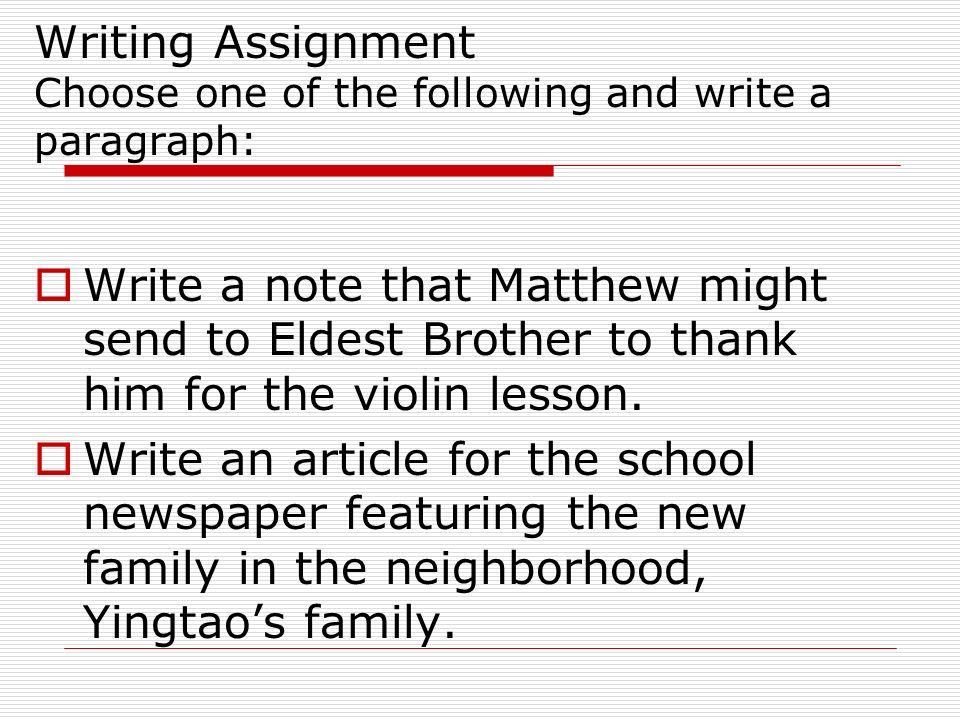 Writing Assignment Choose one of the following and write a paragraph:
